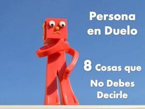 Las 8 Peores Cosas Que Puedes Decirle a Una Persona en Duelo
